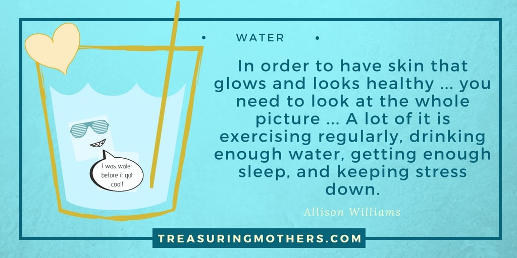 text quote which reads in order to have skin that glows and looks healthy, you need to look at the whole picture. A lot of it is exercising regularly, drinking enough water, getting enough sleep and keeping stress down. allison williams