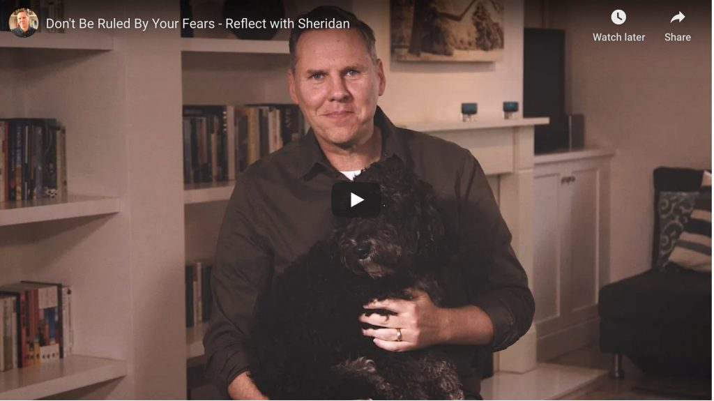 don't be ruled by your fears - reflect with sheridan
