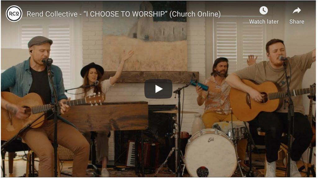 rend collective i choose to worship church online video